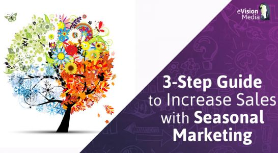 Your 3-Step Guide to Increase Sales with Seasonal Marketing