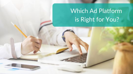 Which Ad Platform Is Right For You?