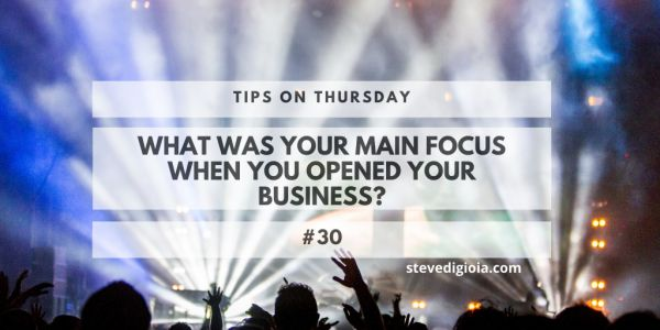 What Was Your Main Focus When You Opened Your Business?
